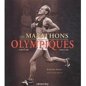 Les Marathons Olympiques - Ath�nes 1896 - Ath�nes 2004 de Raymond Pointu