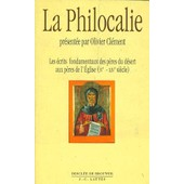 La Philocalie - Les Ecrits Fondamentaux Des Peres Du Desert Aux Peres De L'eglise de Olivier Cl�ment