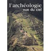 L'arch�ologie Vue Du Ciel de Collectif