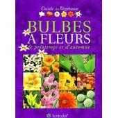 Bulbes � Fleurs De Printemps Et D'automne - Guide Des V�g�taux de Collectif