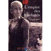 L'empire Des Bas-Fonds de Yiwu Liao