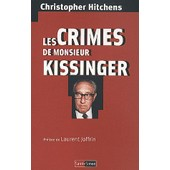 Les Crimes De Monsieur Kissinger de Christopher Hitchens