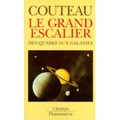 Le Grand Escalier - Des Quarks Aux Galaxies de Paul Couteau