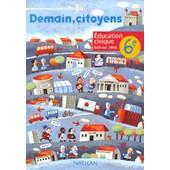 Education Civique 6e Demain, Citoyens - Programme 1996, �dition 2000 de Collectif