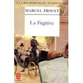 A La Recherche Du Temps Perdu Tome 6 - La Fugitive - Cahiers D'albertine Disparue de Marcel Proust