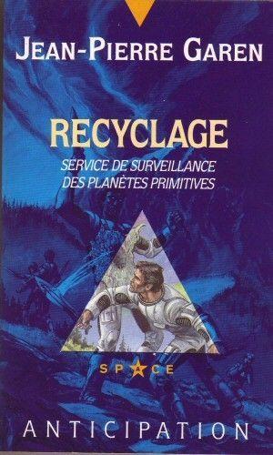 Service de surveillance des planètes primitives, Tome 27 - Recyclage