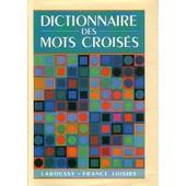 Dictionnaire Larousse Des Mots Crois�s. Classement Direct Et Classement Inverse. de MOTS CROISES