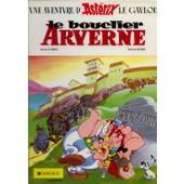 Le Bouclier D'arverne - Une Aventure D'ast�rix Le Gaulois de GOSCINNY R. - UDERZO A.