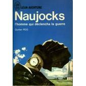Naujocks L'homme Qui D�clencha La Guerre de gunter peis