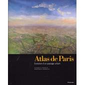 Atlas De Paris - L'evolution D'un Paysage Urbain de danielle chadych