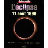 L'eclipse, 11 Aout 1999 - Le Coffret Souvenir Du Soleil Noir de Collectif