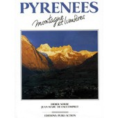 Pyr�n�es - Montagne Et Lumi�res de Marcellin B�rot