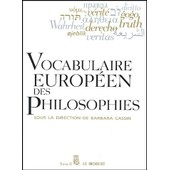 Vocabulaire Europ�en Des Philosophies - Dictionnaire Des Intraduisibles de Barbara Cassin