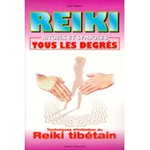 Reiki - Rituels Et Symboles, Tous Les Degr�s de Jo�l Vichery