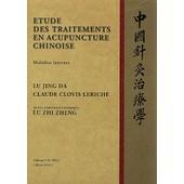 Etude Des Traitements En Acupuncture Chinoise - Maladies Internes de Claude-Clovis Leriche