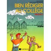 Bien R�diger Au Coll�ge - Niveau 1 de Roland Decriaud