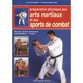 Pr�paration Physique Aux Arts Martiaux Et Aux Sports De Combat de Jack Savoldelli