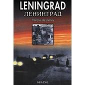 Leningrad 22 Juin - 31 D�cembre 1941 de Fran�ois De Lannoy