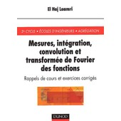 Mesures, Int�gration, Convolution Et Transform�e De Fourier Des Fonctions de El-Haj Laamri