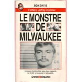 Le Monstre De Milwaukee - L'affaire Jeffrey Dahmer de Davis