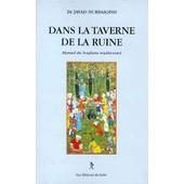 Dans La Taverne De La Ruine - Manuel Du Soufisme Traditionnel de Javad Nurbakhsh