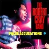 Robert Cray Band (The) - False Accusations - Robert Cray