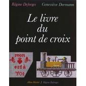 Le Livre Du Point De Croix de Genevi�ve Dormann
