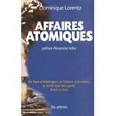 Affaires Atomiques de Dominique Lorentz