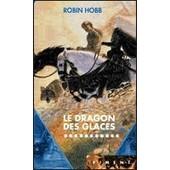 Le Dragon Des Glaces de robin hobb