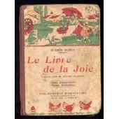 Le Livre De La Joie. Premier Livre De Lecture Courante. Cours Pr�paratoire. Classes Enfantines de Dubus Hermin
