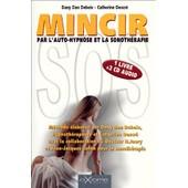 Sos Mincir Par L'auto-Hypnose Et La Sonoth�rapie - Avec 2 Cd Audio de Dan Debeix, Dany