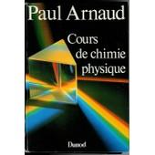 Cours De Chimie Physique de Paul Arnaud