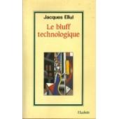 Le Bluff Technologique de Jacques Ellul