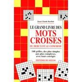 Le Grand Livre Des Mots Croises - Du D�butant Au Confirm� de Jean-Claude Barthel