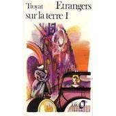 Etrangers Sur La Terre Tome 1 de Henri Troyat