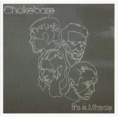It's A Miracle - Chokebore