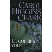 Le Collier Vol� de Higgins Clark, Carol