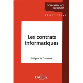 Les Contrats Informatiques - Philippe Le Tourneau