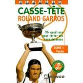 Casse-Tete Roland Garros - Tome 1, Niveau Facile, 96 Questions Pour Tester Vos Connaissances de Philippe Fages