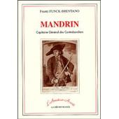 Mandrin - Capitaine G�n�ral Des Contrebandiers de Frantz Funck-Brentano