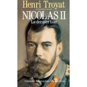 Nicolas Ii, Le Dernier Tsar de Henri Troyat