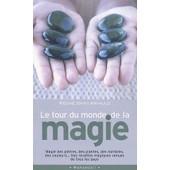 Le Tour Du Monde De La Magie de R�gine Saint-Arnauld