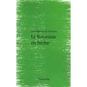 Le Botaniste En Herbe de Jean-Baptiste De Vilmorin