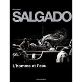 L'homme Et L'eau de Sebasti�o Salgado
