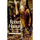 Robert Hainard, Peintre Et Philosophe De La Nature de Roland De Miller