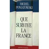 Que Survive La France de Michel Poniatowski