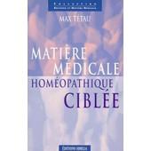 Matiere Medicale Homeopathique Ciblee de Max T�tau