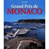 Grand Prix De Monaco - Profile Of A Legend, Edition Trilingue Fran�ais-Anglais-Allemand de Rainer W. Schlegelmilch