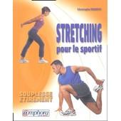 Stretching Pour Le Sportif - Souplesse, �tirement de Christophe Benoist