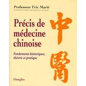 Pr�cis De M�decine Chinoise - Fondements Historiques, Th�orie Et Pratique de Eric Mari�
